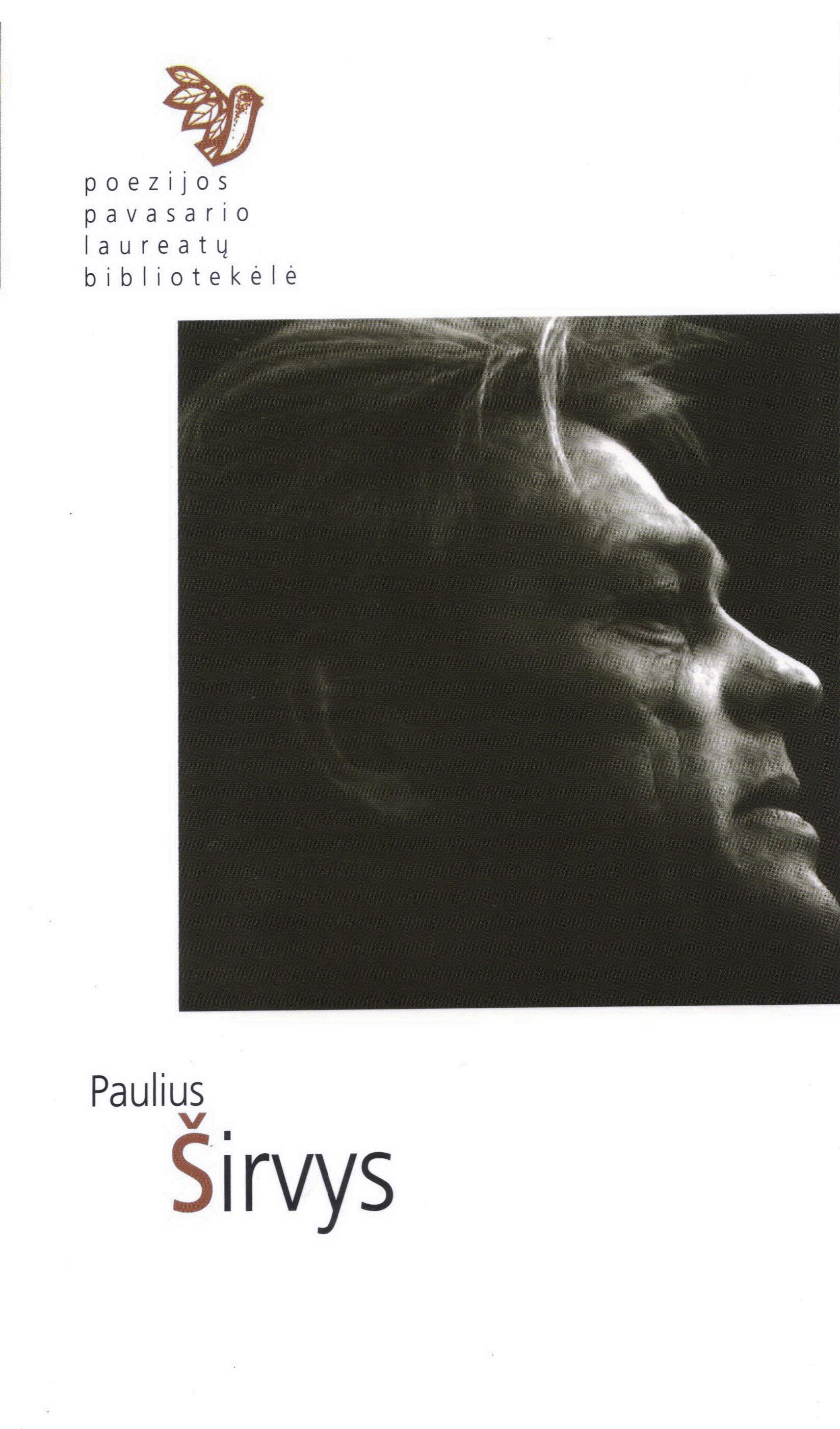 Poezijos pavasario laureatų bibliotekėlė. Paulius Širvys: eilėraščiai. (Kaunas: Naujasis lankas: Kauno meno kūrėjų asociacija, 2018)