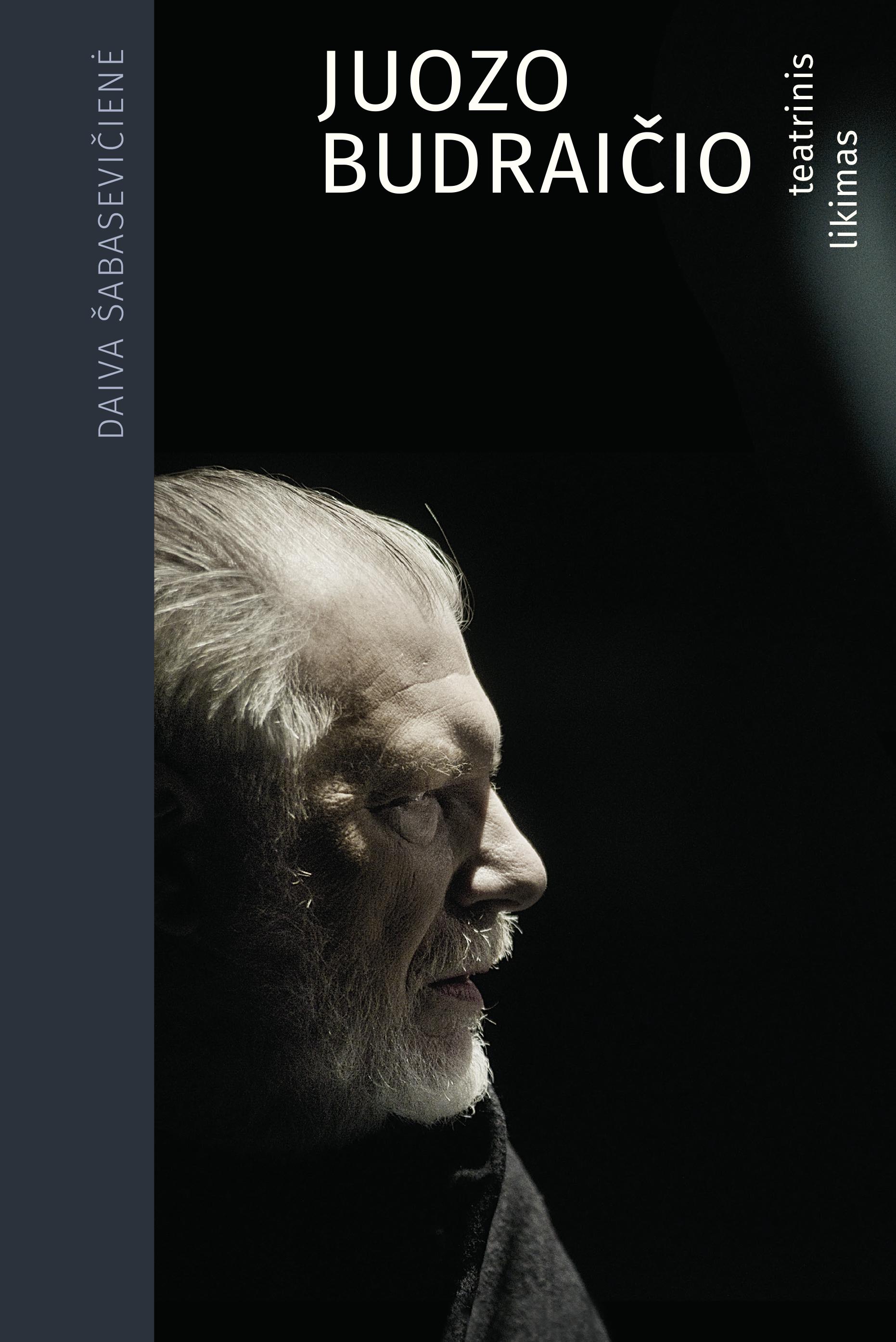 Nauja knyga – Juozo Budraičio teatrinis likimas