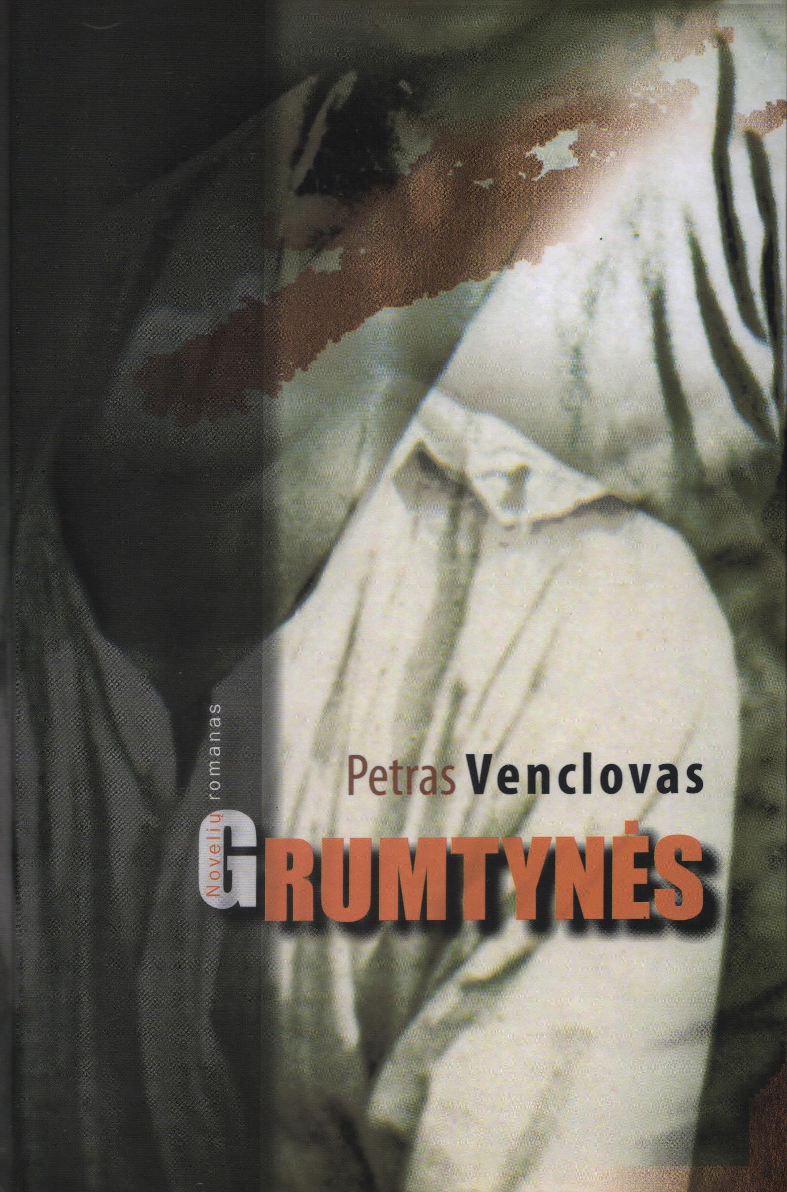 """Petras Venclovas. """"Grumtynės"""" (Kaunas: Kauko laiptai, 2019)"""