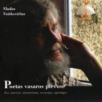 """Vladas Vaitkevičius. """"Poetas vasaros pievose"""". (Kaunas: Pasaulio lietuvių centras, 2019)"""