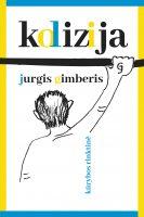"""Jurgis Gimberis. """"Kolizija"""" (Vilnius: Lietuvos rašytojų sąjungos leidykla, 2019)"""