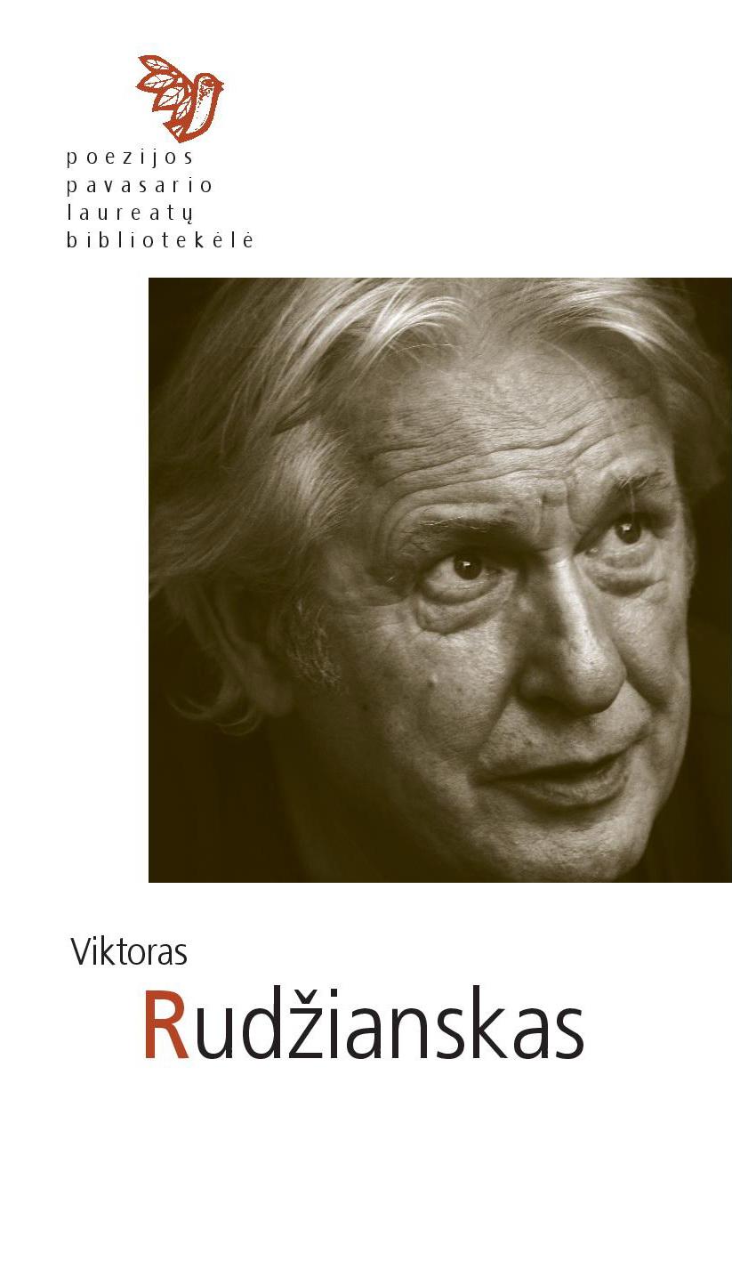 Poezijos pavasario laureatų bibliotekėlė. Viktoras Rudžianskas: eilėraščiai. (Kaunas: Naujasis lankas: Kauno meno kūrėjų asociacija, 2019)