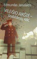 """Edmundas Janušaitis. """"Vileišio aikštė – šnabždesių ABC"""" (Kaunas: Naujasis lankas, 2019)"""