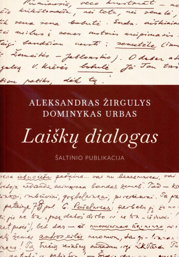 """Aleksandras Žirgulys, Dominykas Urbas. """"Laiškų dialogas"""". Sud. I. Čiužauskaitė (Vilnius: Slinktys, 2019)"""
