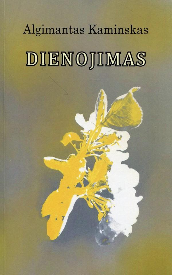 """Algimantas Kaminskas. """"Dienojimas"""" (Vilnius, Homo liber, 2018)"""