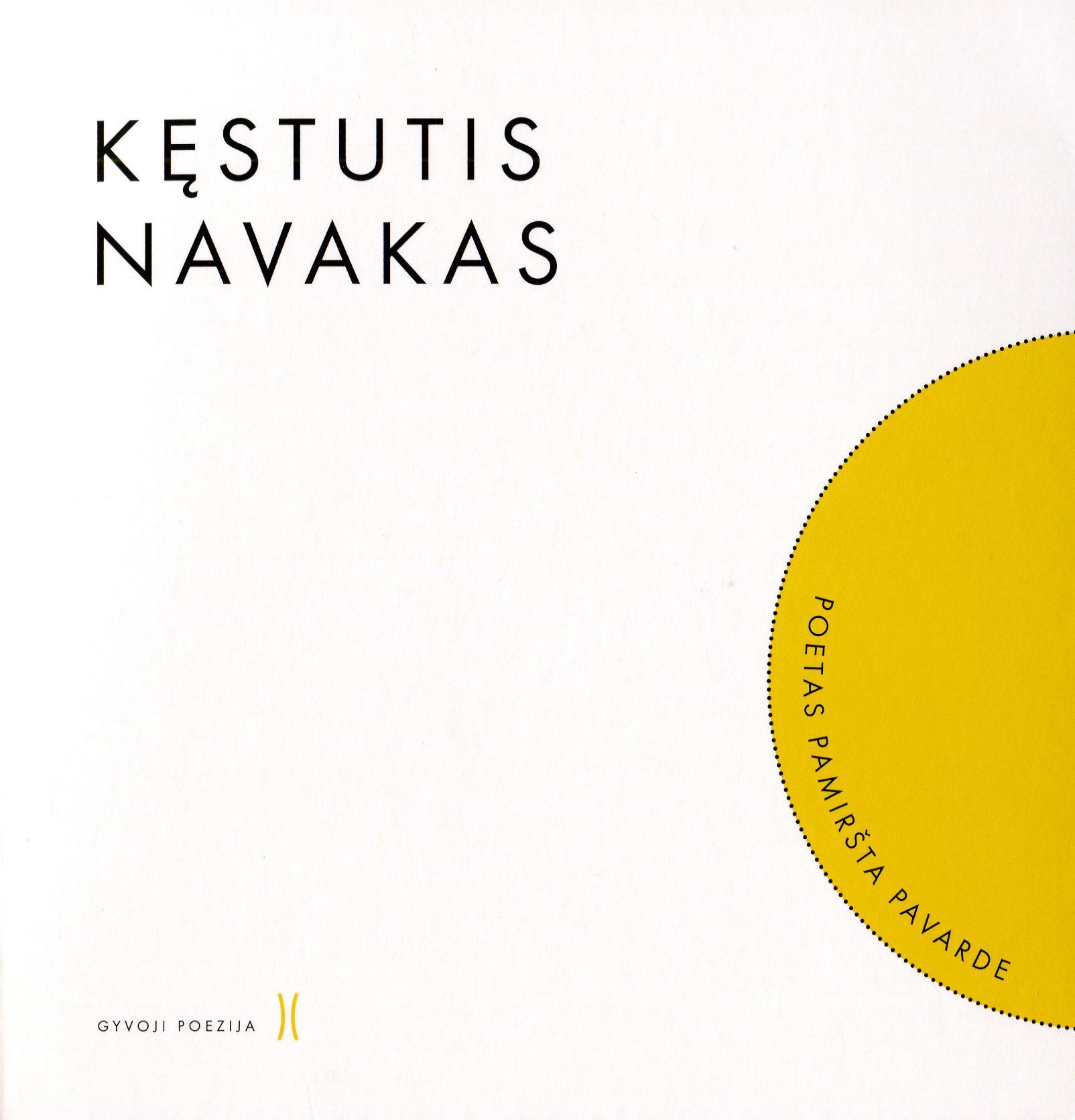 """Kęstutis Navakas. """"Poetas pamiršta pavarde"""". Sud. Virginija Cibarauskė (Vilnius: Lietuvių literatūros ir tautosakos institutas, 2019)"""