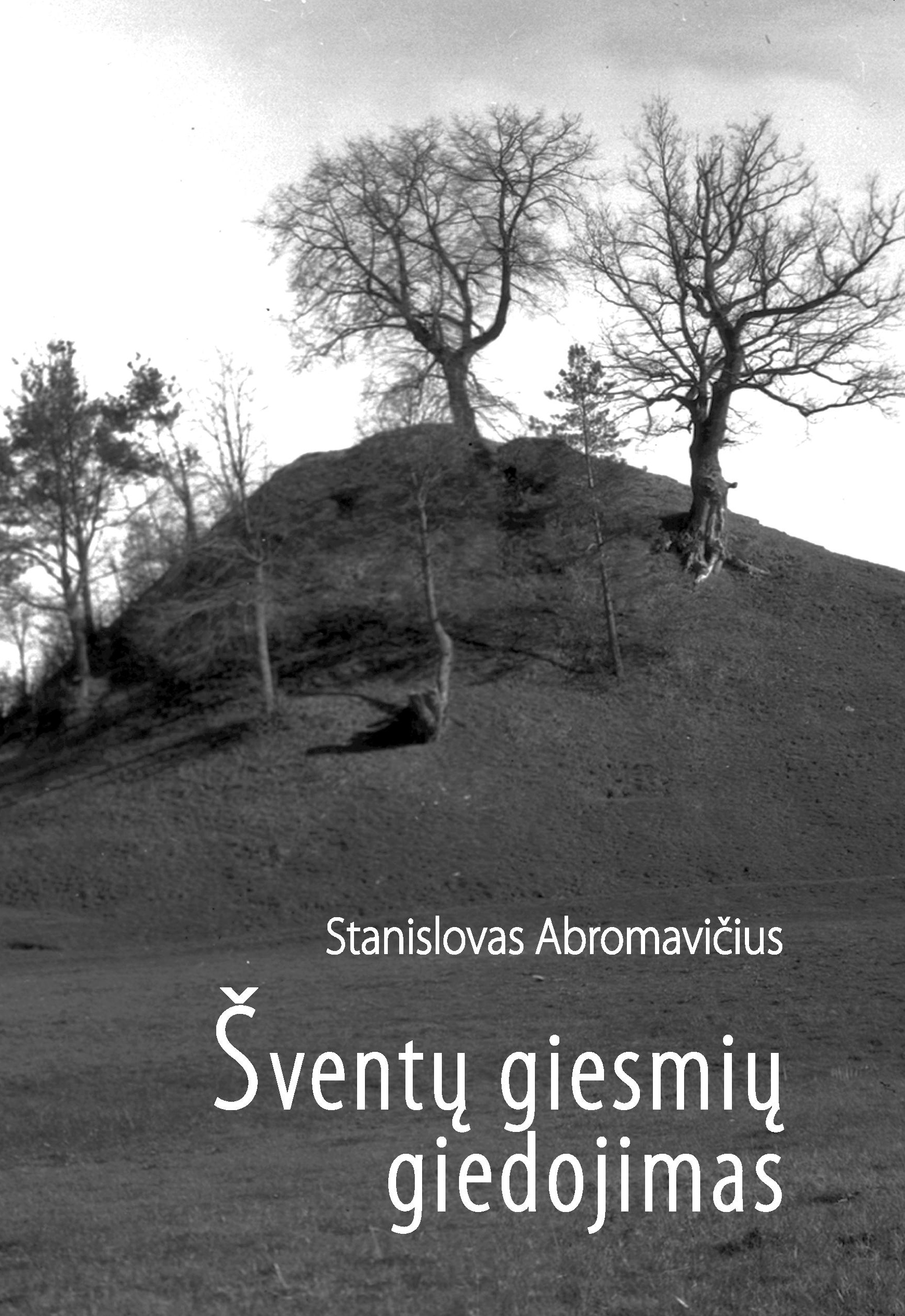 """Stanislovas Abromavičius. """"Šventų giesmių giedojimas"""" (Kaunas: Naujasis lankas, 2020)"""