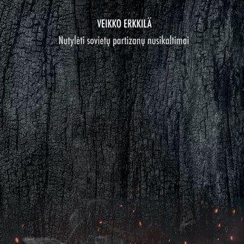 """Veikko Erkkilä. """"Paskutinis rytas: nutylėti sovietų partizanų nusikaltimai"""". Iš suomių k. vertė Aida Krilavičienė (Vilnius: Briedis, 2020)"""