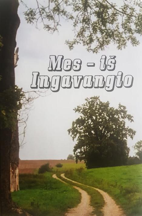 """""""Mes – iš Ingavangio"""""""