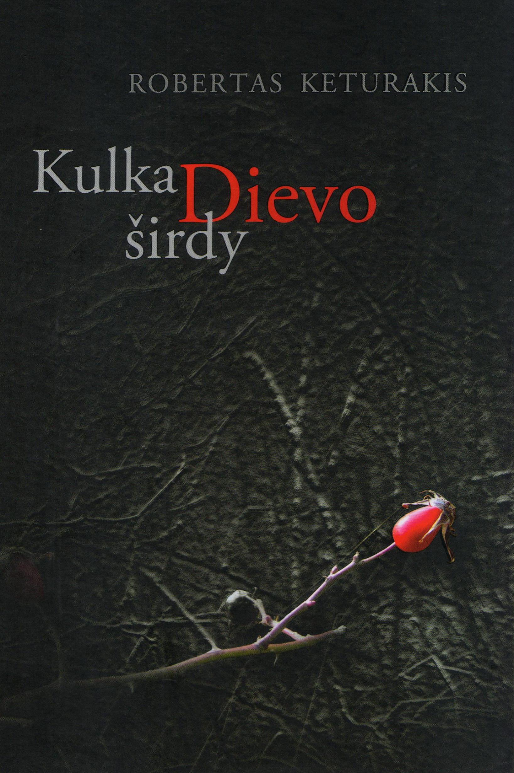 """Robertas Keturakis. """"Kulka Dievo širdy"""" (Kaunas: Pasaulio lietuvių centras, 2020)"""