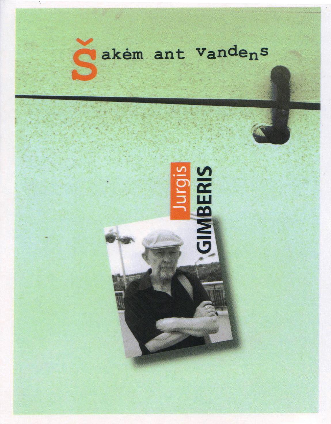 """Jurgis Gimberis. """"Šakėm ant vandens"""" (Kaunas: Kauko laiptai, 2020)"""