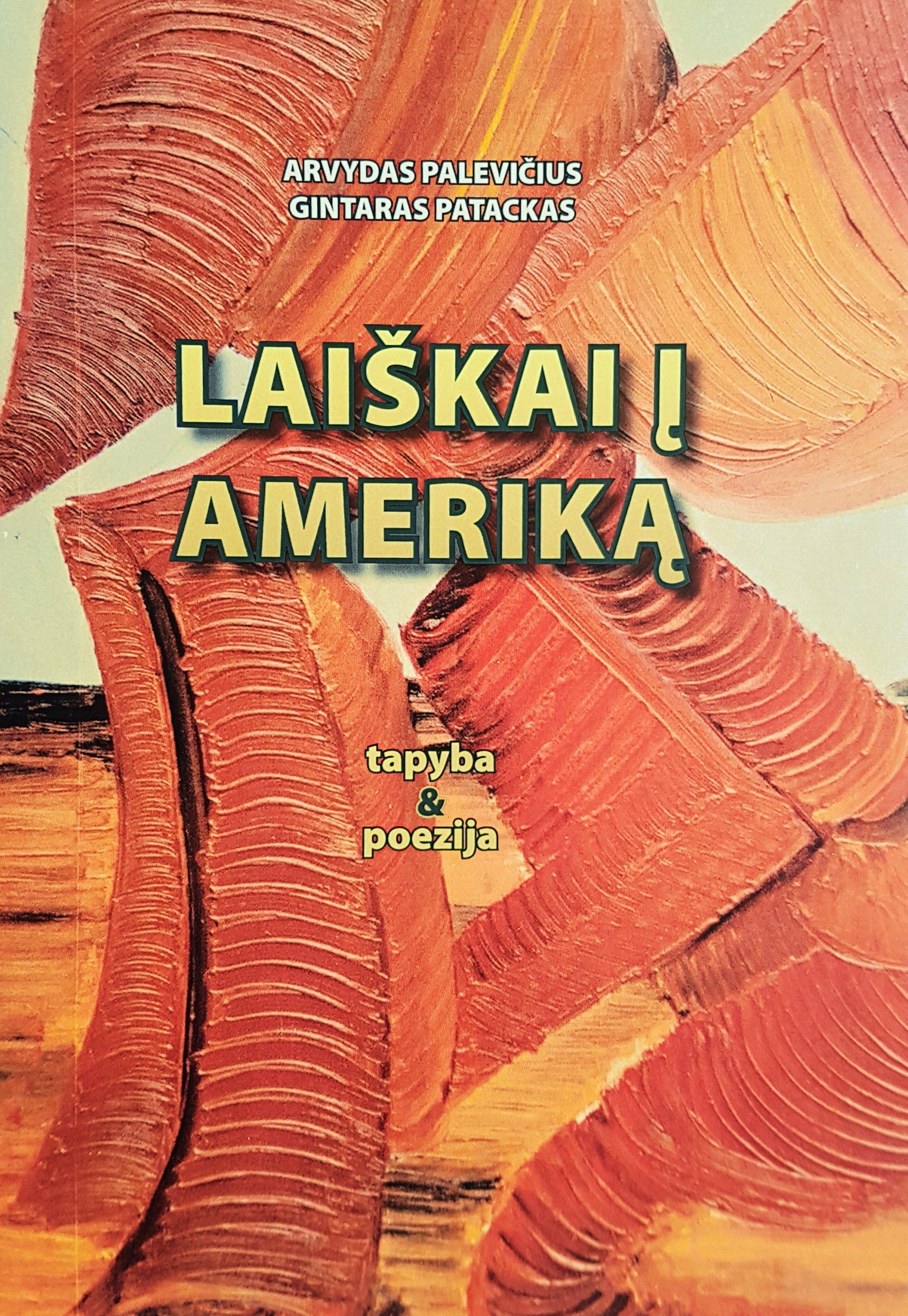 """Gintaras Patackas, Arvydas Palevičius. """"Laiškai į Ameriką: tapyba & poezija"""" (Kaunas: MB Kitos spalvos, 2020)"""