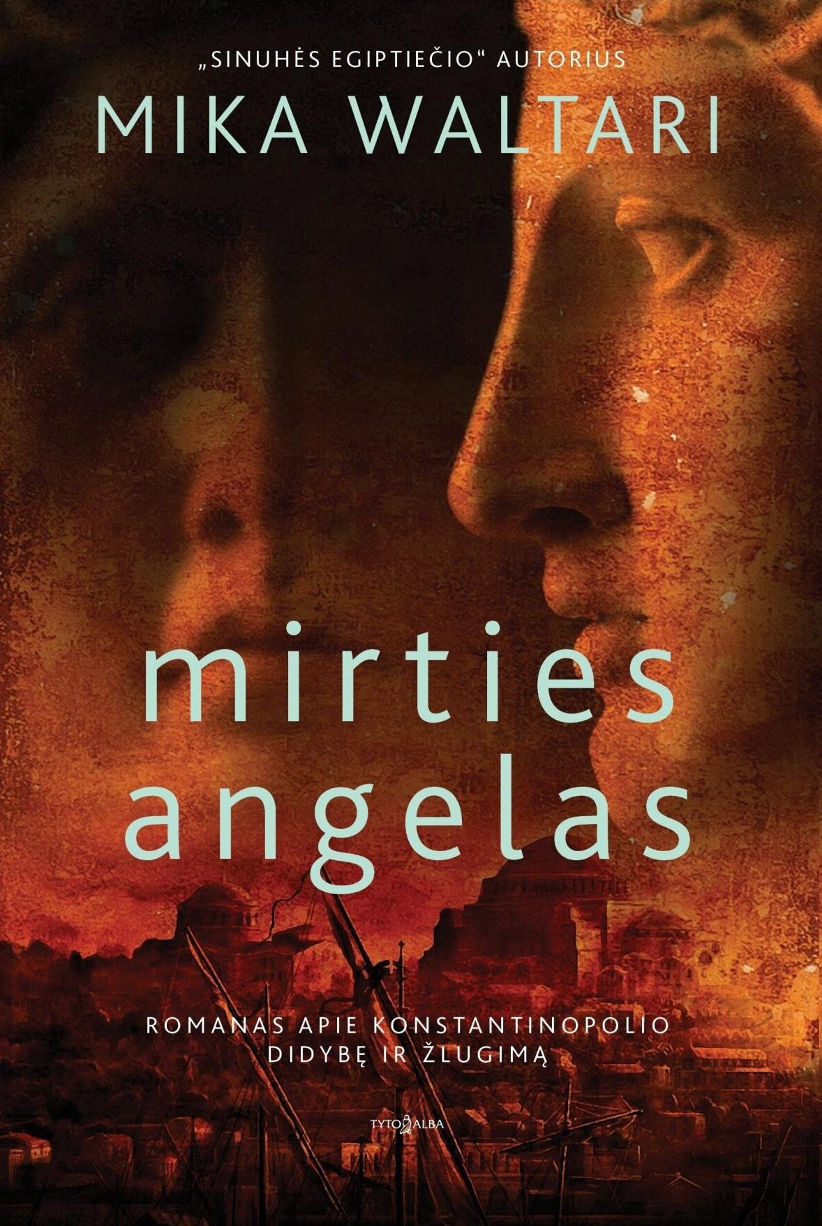 """Mika Waltari. """"Mirties angelas"""". Iš suomių k. vertė Aida Krilavičienė (Vilnius: Tyto alba, 2020)"""
