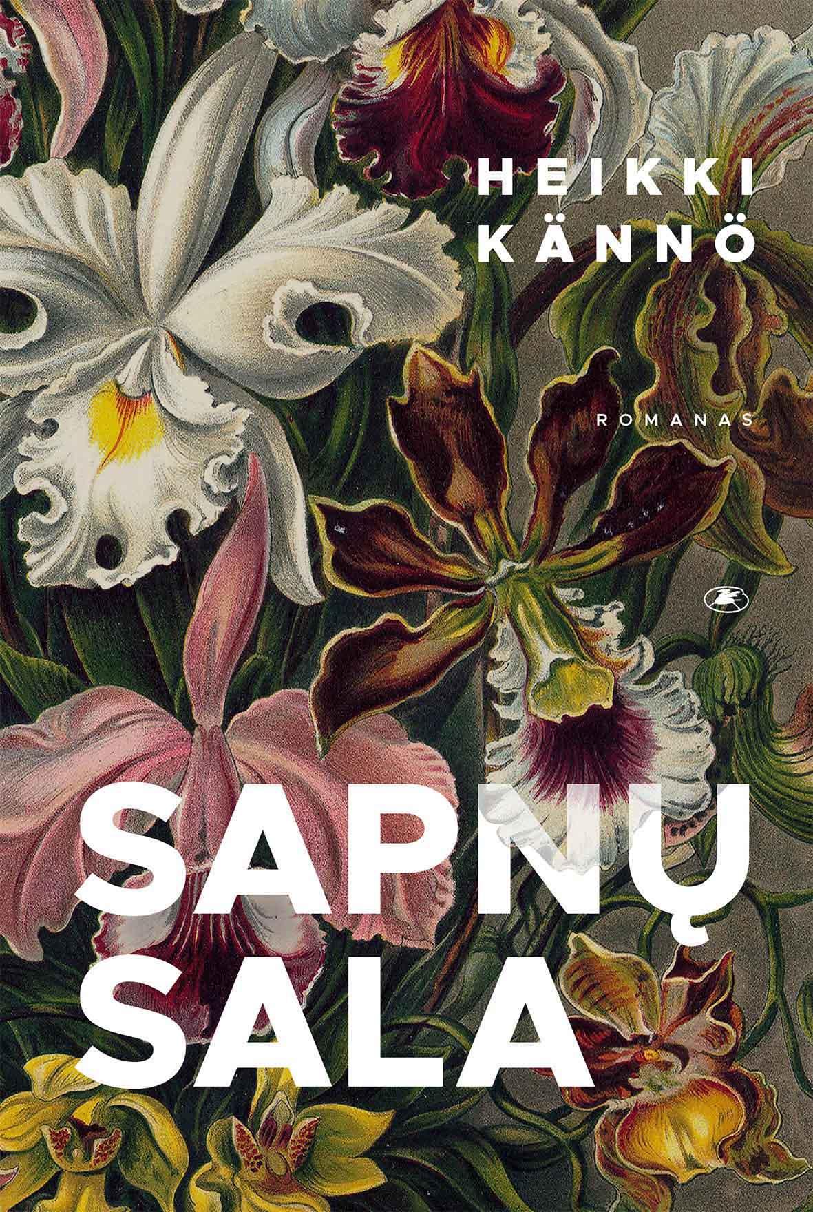 """Heikki Kännö. """"Sapnų sala"""". Iš suomių k. vertė Aida Krilavičienė (Vilnius: Lietuvos rašytojų sąjungos leidykla, 2020)"""