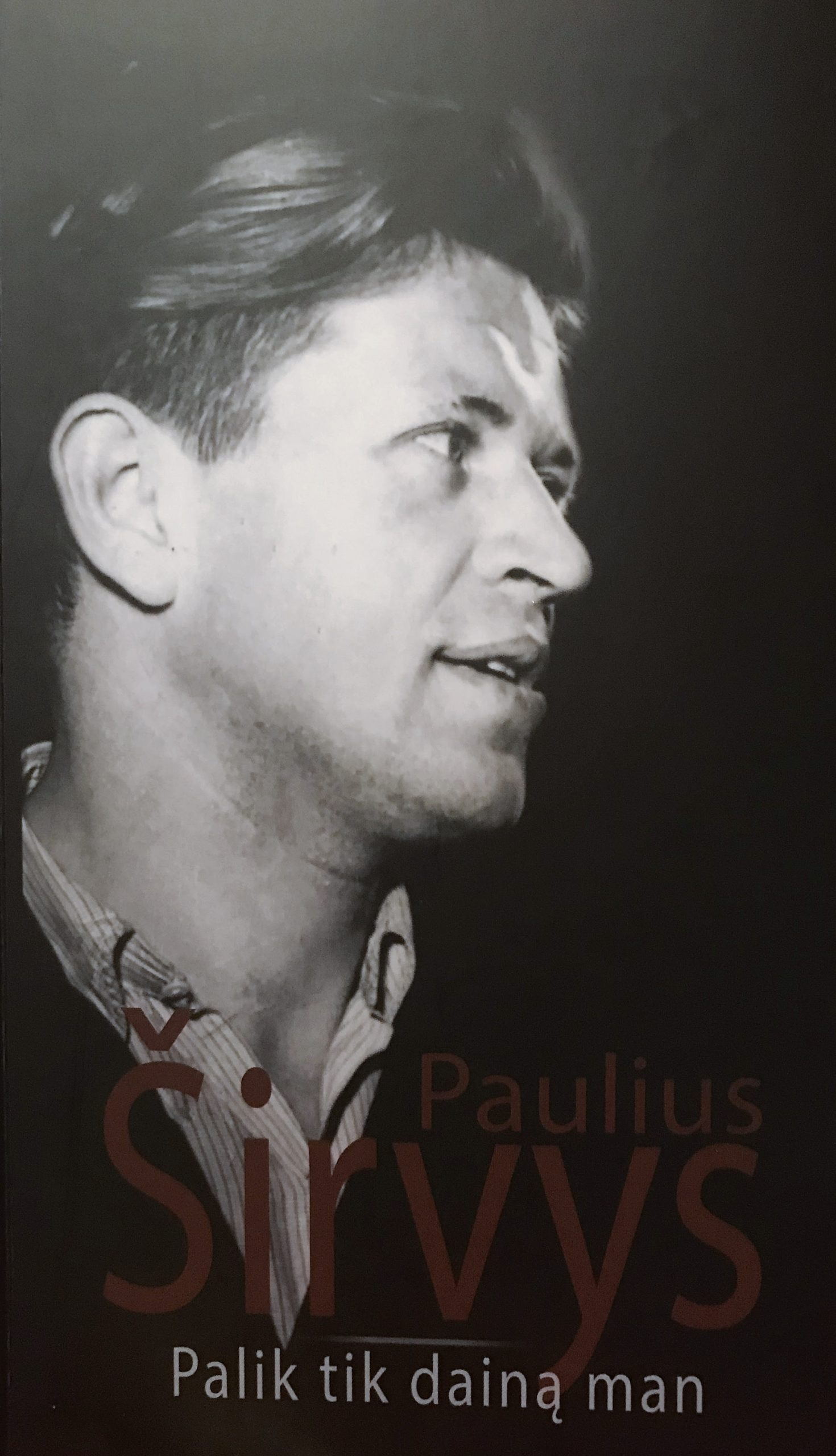 """Alfas Pakėnas. """"Pasitinkame knygą """"Palik tik dainą man..."""". Pauliaus Širvio jubiliejiniams metams baigiantis"""""""