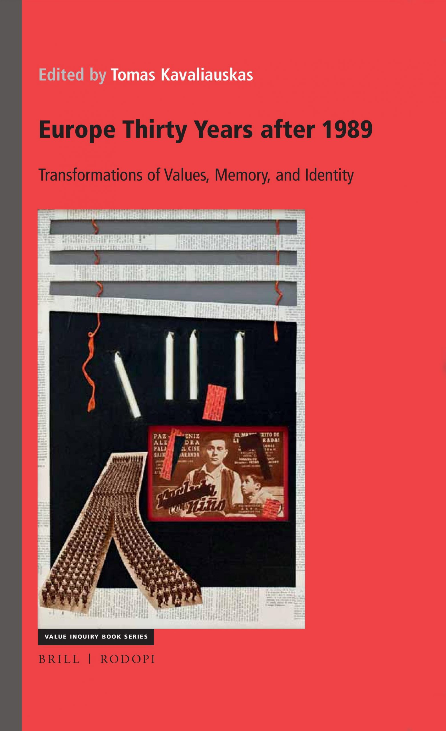 "Tomas Kavaliauskas. ""Europe Thirty Years after 1989: Transformations of Values, Memory, and Identity"" (Leiden, Boston: Brill-Rodopi, 2020)"