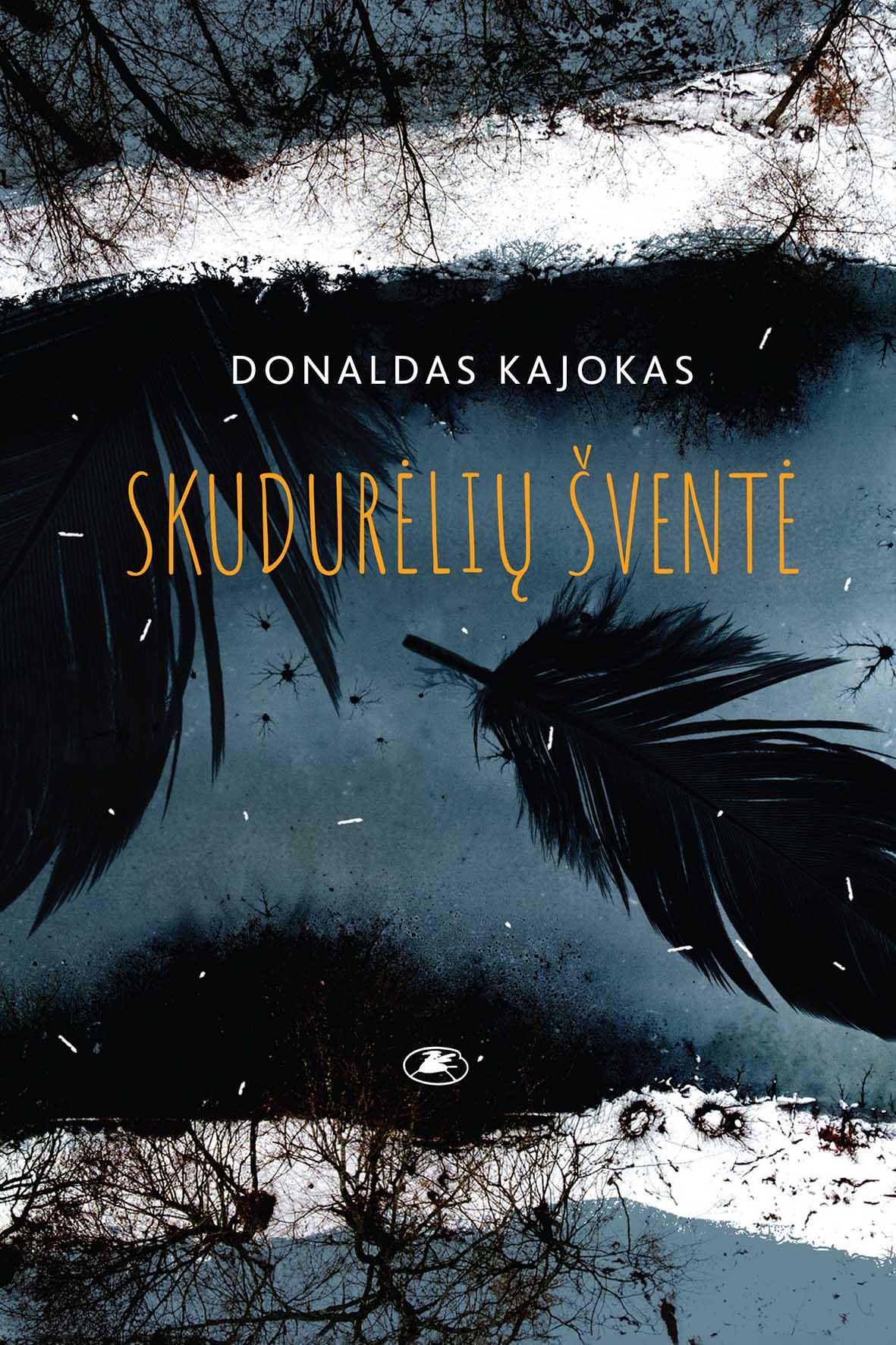 """Donaldas Kajokas. """"Skudurėlių šventė"""" (Vilnius: Lietuvos rašytojų sąjungos leidykla, 2021)"""