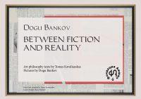 "Tomas Kavaliauskas, Dogu Bankov. ""Between Fiction and Reality"" (Kaunas, 2021 (el. knyga)"